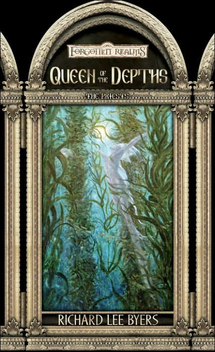 Forgotten Realms: Queen of the Depths (Priests #4) by Richard Lee Byers