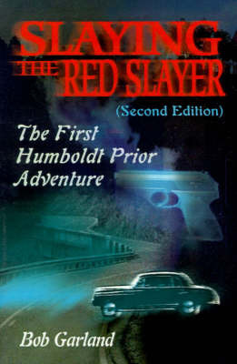 Slaying the Red Slayer by Bob Garland