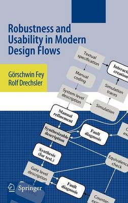 Robustness and Usability in Modern Design Flows by Goerschwin Fey