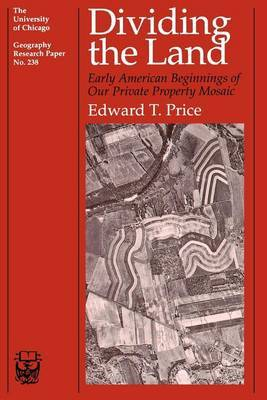 Dividing the Land by Edward T. Price