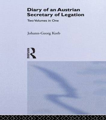 Diary of an Austrian Secretary of Legation at the Court of Czar Peter the Great by Johann-Geeorg Korb image