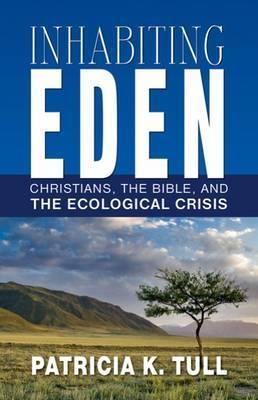 Inhabiting Eden by Patricia K. Tull