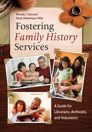 Fostering Family History Services by Rhonda L. Clark