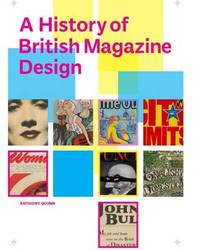 A History of British Magazine Design by Anthony Quinn