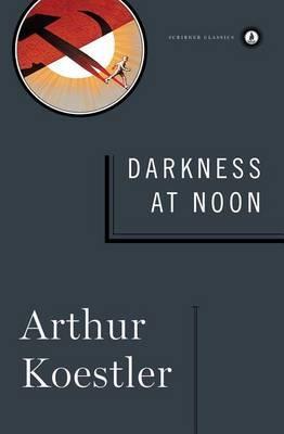 Darkness at Noon by Arthur Koestler image