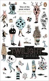 Twilight by Elie Wiesel