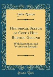 Historical Sketch of Copp's Hill Burying Ground by John Norton