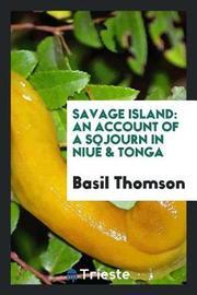 Savage Island by Basil Thomson