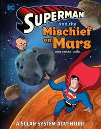 Superman and the Mischief on Mars by Steve Korte