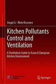 Kitchen Pollutants Control and Ventilation by Angui Li
