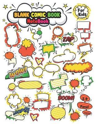 Blank Comic Book (Notebook For Kids 2-9 Panel Layouts) by Diane Foster