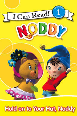 Hold on to Your Hat, Noddy: I Can Read!: Bk. 1 by Enid Blyton image