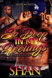 """So Deep in My Feelings by """"Shan"""" image"""