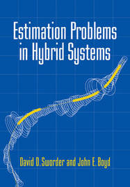 Estimation Problems in Hybrid Systems by David D. Sworder image