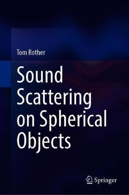Sound Scattering on Spherical Objects by Tom Rother