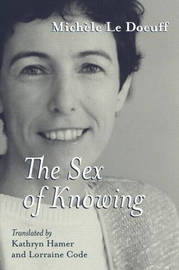 The Sex of Knowing by Michele Le Doeuff image