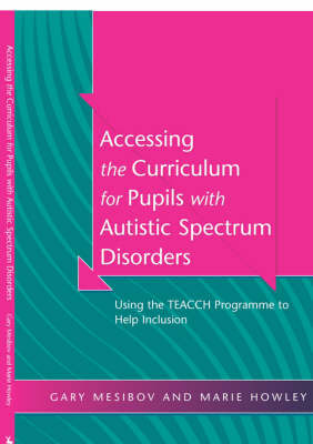 Accessing the Curriculum for Pupils with Autistic Spectrum Disorders by Gary Mesibov image