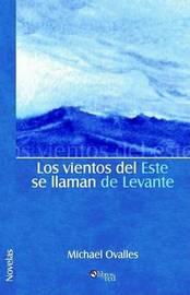 Los Vientos Del Este Se Llaman De Levante by Michael Ovalles image