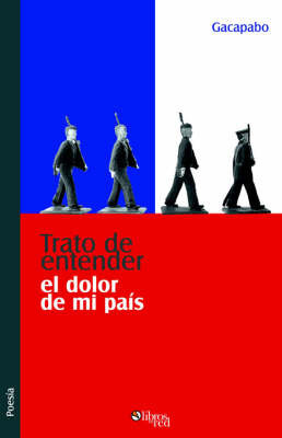 Trato De Entender El Dolor De Mi Pais by Gacapabo