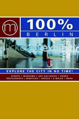 100 Percent Berlin: Explore the City in No Time!
