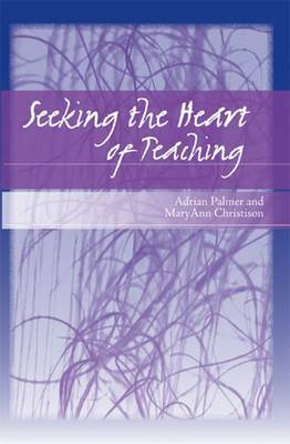 Seeking the Heart of Teaching by Adrian Palmer image