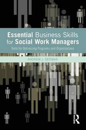 Essential Business Skills for Social Work Managers by Andrew J. Germak