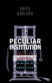 Peculiar Institution by David Garland