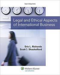 Legal and Ethical Aspects of International Business by Eric L. Richards