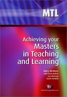 Achieving your Masters in Teaching and Learning by Mary McAteer image
