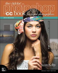 The Adobe Photoshop CC Book for Digital Photographers (2014 release) by Scott Kelby