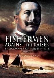 Fisherman Against the Kaiser: v. 1 by Douglas D'Enno image