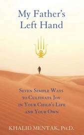My Father's Left Hand by Khalid Mentak