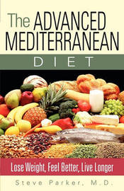 The Advanced Mediterranean Diet by Steve Parker
