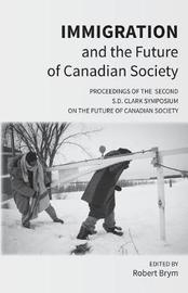 Immigration and the Future of Canadian Society