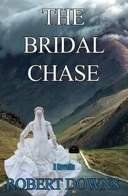 The Bridal Chase by Robert Downs image