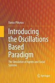 Introducing the Oscillations Based Paradigm by Darius Plikynas