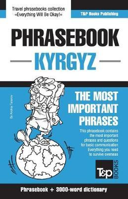 English-Kyrgyz Phrasebook and 3000-Word Topical Vocabulary by Andrey Taranov