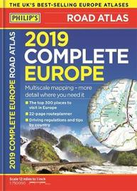 Philip's 2019 Complete Road Atlas Europe by Philip's Maps