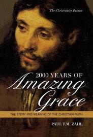 2000 Years of Amazing Grace by Paul F.M. Zahl