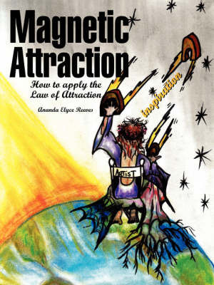 Magnetic Attraction by Ananda Elyce Reeves