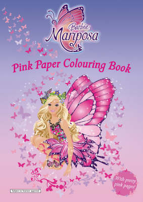 Barbie Mariposa: Pink Paper Colouring Book