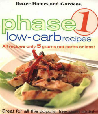 Phase 1 Low-Carb Recipes by Better Homes & Gardens