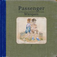 Whispers (Deluxe Edition) by Passenger