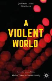 A Violent World by Jean Herve Lorenzi