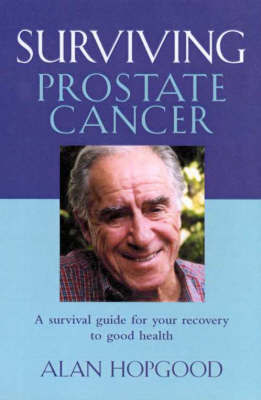 Surviving Prostate Cancer by Alan Hopgood image
