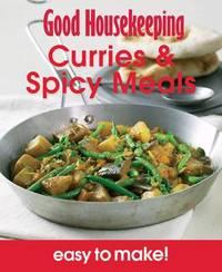Good Housekeeping Easy to Make! Curries & Spicy Meals by Good Housekeeping Institute