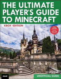 The Ultimate Player's Guide to Minecraft - Xbox Edition by Stephen O'Brien