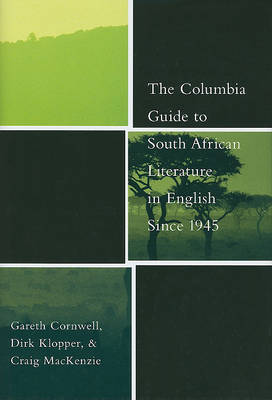 The Columbia Guide to South African Literature in English Since 1945 by Gareth Cornwell image