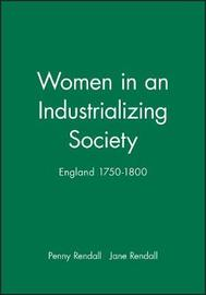 Women in an Industrializing Society by Penny Rendall