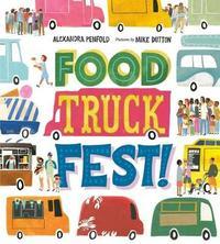 Food Truck Fest! by Alexandra Penfold